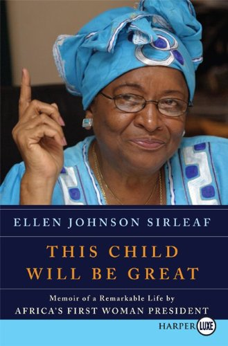 This Child Will Be Great: Memoir of a Remarkable Life by Africa's First Woman President 9780061720123