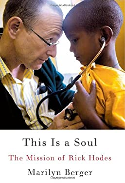 This Is a Soul: The Mission of Rick Hodes 9780061759543