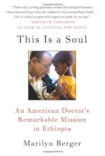 This Is a Soul: An American Doctor's Remarkable Mission in Ethiopia 9780061759550