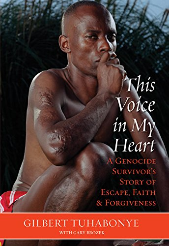 This Voice in My Heart: A Genocide Survivor's Story of Escape, Faith, and Forgiveness 9780060817510