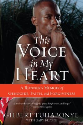 This Voice in My Heart: A Runner's Memoir of Genocide, Faith, and Forgiveness 9780060817534