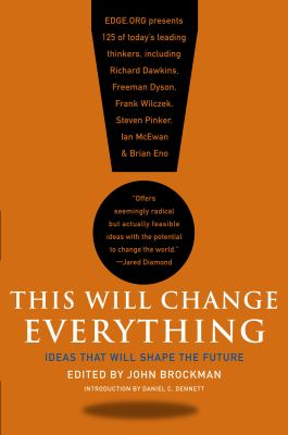 This Will Change Everything: Ideas That Will Shape the Future 9780061899676