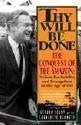 Thy Will Be Done: The Conquest of the Amazon: Nelson Rockefeller and Evangelism in the Age Of...