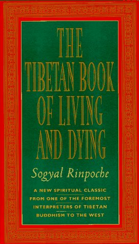 The Tibetan Book of Living and Dying: New Spiritual Classic from One of the Foremost Interpreters of Tibetan Buddhism 9780062507938