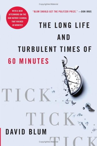 Tick... Tick... Tick...: The Long Life and Turbulent Times of 60 Minutes