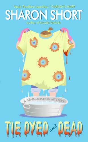 Tie Dyed and Dead: A Stain-Busting Mystery