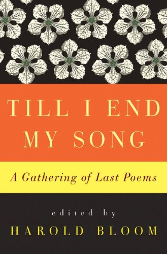 Till I End My Song: A Gathering of Last Poems 9780061923050