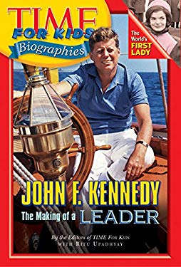 Time for Kids: John F. Kennedy: The Making of a Leader