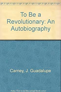 To Be a Revolutionary