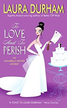 To Love and to Perish: An Annabelle Archer Mystery
