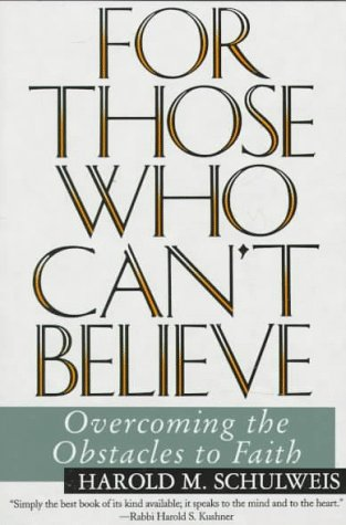 To Those Who Can't Believe: Overcoming the Obstacles to Faith 9780060926519