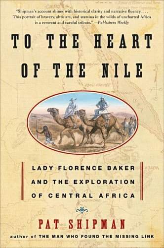 To the Heart of the Nile: Lady Florence Baker and the Exploration of Central Africa 9780060505578