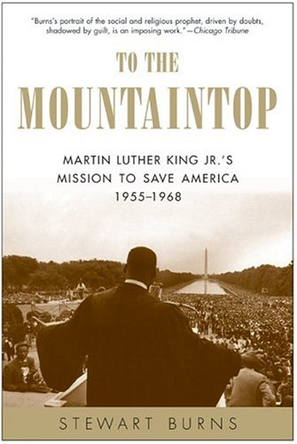 To the Mountaintop: Martin Luther King JR.'s Mission to Save America: 1955-1968
