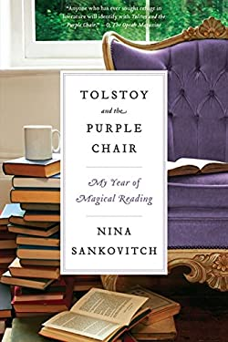 Tolstoy and the Purple Chair: My Year of Magical Reading 9780061999857