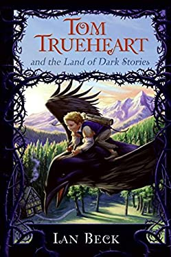 Tom Trueheart and the Land of Dark Stories