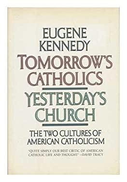 Tomorrow's Catholics, Yesterday's Church