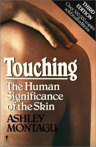 Touching: The Human Significance of the Skin 9780060960285