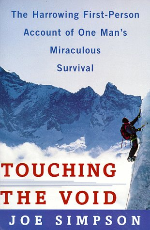 Touching the Void: The Harrowing First-Person Account of One Man's Miraculous Survival 9780060916541