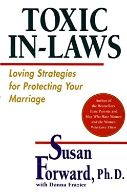 Toxic In-Laws: Loving Strategies for Protecting Your Marriage 9780060507855
