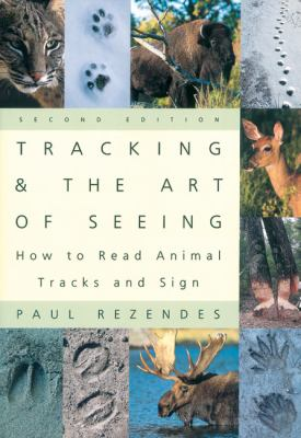 Tracking and the Art of Seeing 2e: How to Read Animal Tracks and Sign 9780062735249