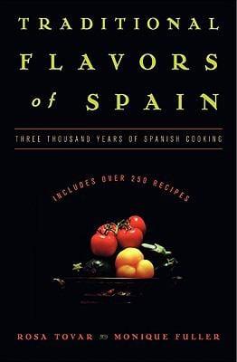 Traditional Flavors of Spain: Three Thousand Years of Spanish Cooking
