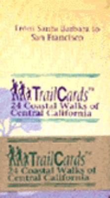 Trailcards 24 Coastal Walks of Central California