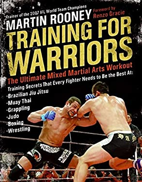 Training for Warriors: The Ultimate Mixed Martial Arts Workout 9780061374333
