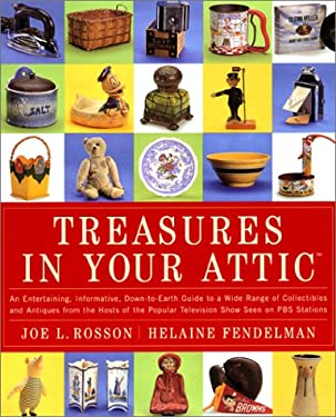 Treasures in Your Attic: An Entertaining, Informative, Down-To-Earth Guide to a Wide Range of Collectibles and Antiques from the Hosts of the P
