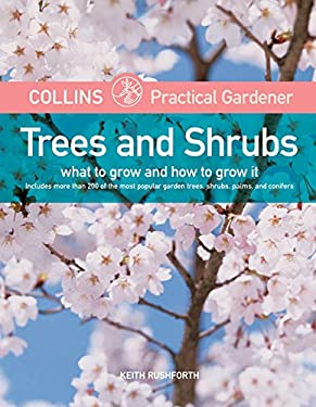 Trees and Shrubs: What to Grow and How to Grow It