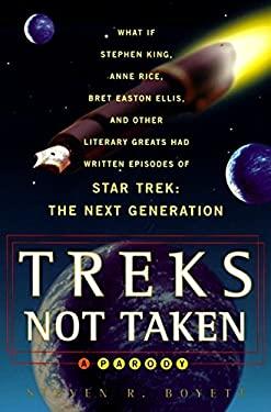 Treks Not Taken: What If Stephen King, Anne Rice, Kurt Vonnegut and Other Literary Greats Had Written Episodes of Star Trek: The Next G