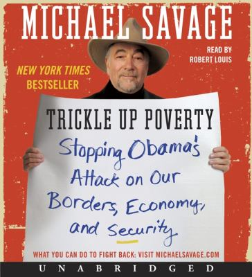 Trickle Up Poverty: Stopping Obama's Attack on Our Borders, Economy, and Security 9780062074393