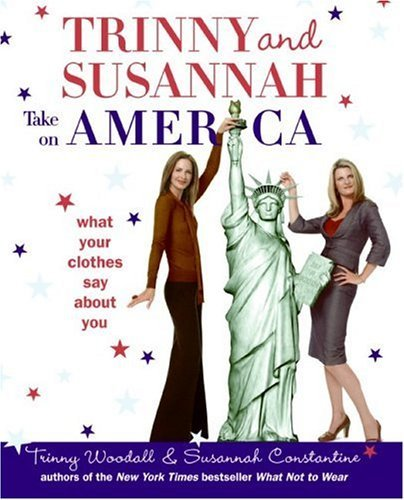 Trinny & Susannah Take on America: What Your Clothes Say about You