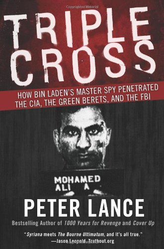 Triple Cross: How Bin Laden's Master Spy Penetrated the CIA, the Green Berets, and the FBI 9780061189418