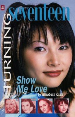 Turning Seventeen #4: Show Me Love
