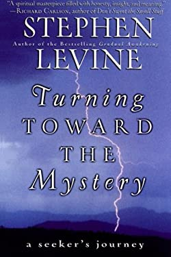 Turning Toward the Mystery: A Seeker's Journey 9780062517456