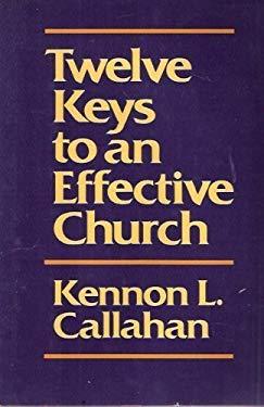 Twelve Keys to an Effective Church