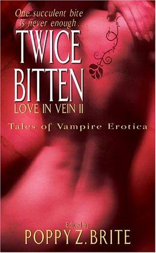 Twice Bitten: Love in Vein II