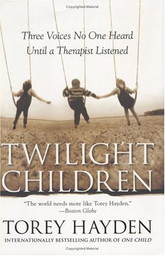Twilight Children: Three Voices No One Heard Until a Therapist Listened 9780060560881