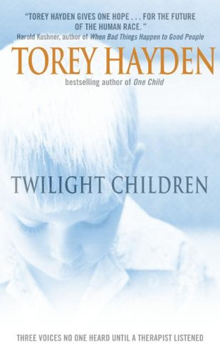 Twilight Children: Three Voices No One Heard Until a Therapist Listened 9780060560898