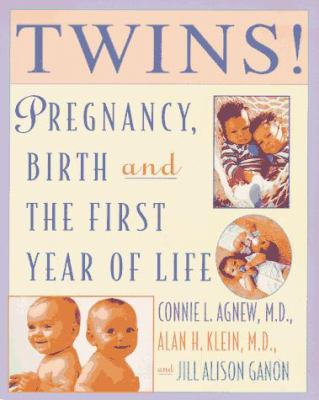 Twins!: Expert Advice from Two Practicing Physicians on Pregnancy, Birth and the First y