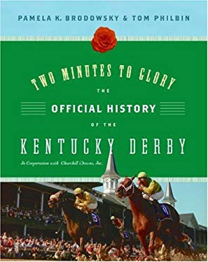 Two Minutes to Glory: The Official History of the Kentucky Derby 9780061236556