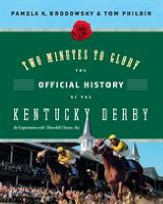 Two Minutes to Glory: The Official History of the Kentucky Derby 9780061236563