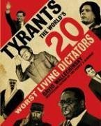 Tyrants: The World's 20 Worst Living Dictators 9780060590048