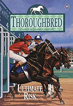 Thoroughbred #40: Ultimate Risk