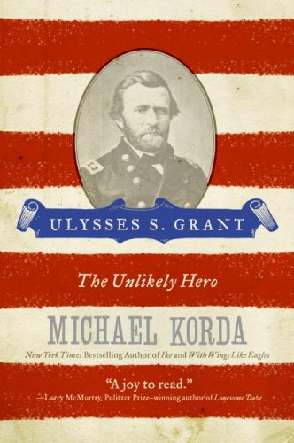 Ulysses S. Grant: The Unlikely Hero 9780060755218