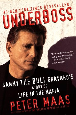 Underboss: Sammy the Bull Gravano's Story of Life in the Mafia 9780060930967