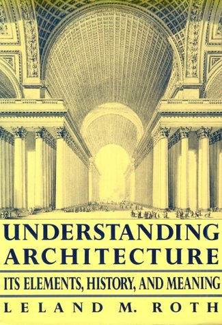 Understanding Architecture: Its Elements, History, and Meaning 9780064301589