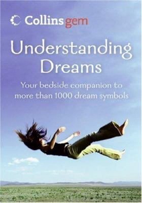 Understanding Dreams: Your Bedside Companion to Over 1000 Dream Symbols
