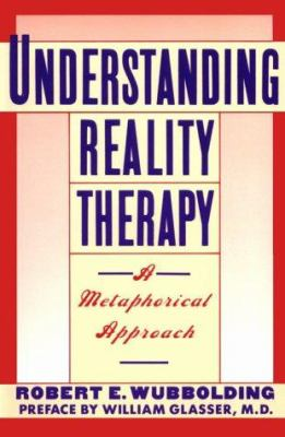 Understanding Reality Therapy: A Metaphorical Approach