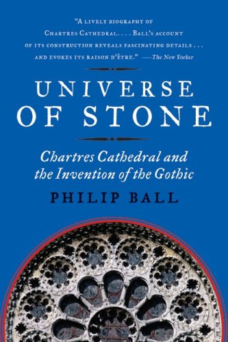 Universe of Stone: Chartres Cathedral and the Invention of the Gothic 9780061154300